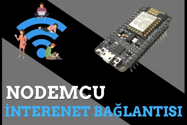 NodeMCU ile İnternete Bağlanma